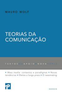 """Livro: """"Teorias da Comunicação"""" de Mauro Wolf"""