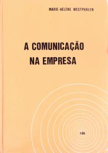 """Livro: """"Comunicação na Empresa"""" de Marie-Hélène Westphalen"""